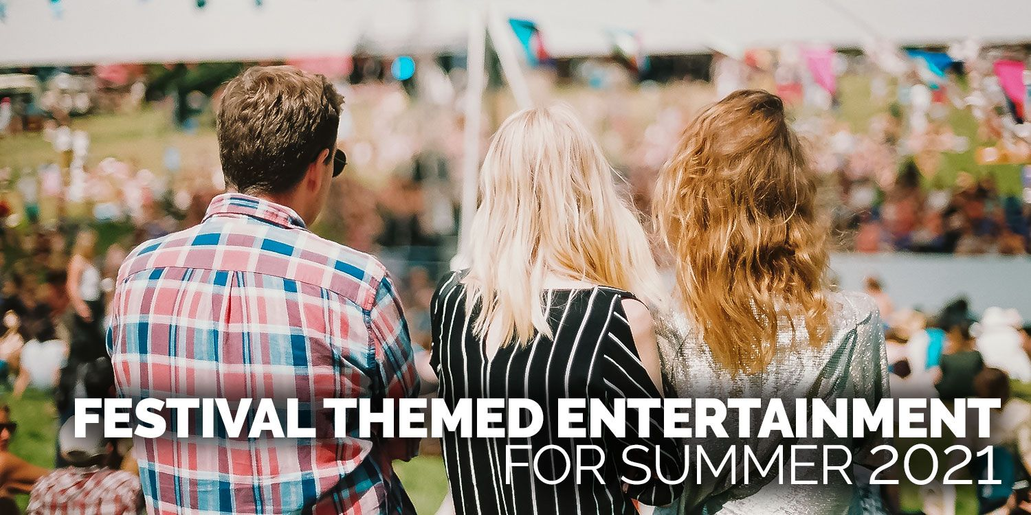 Festival Themed Entertainment for Summer Events 2021