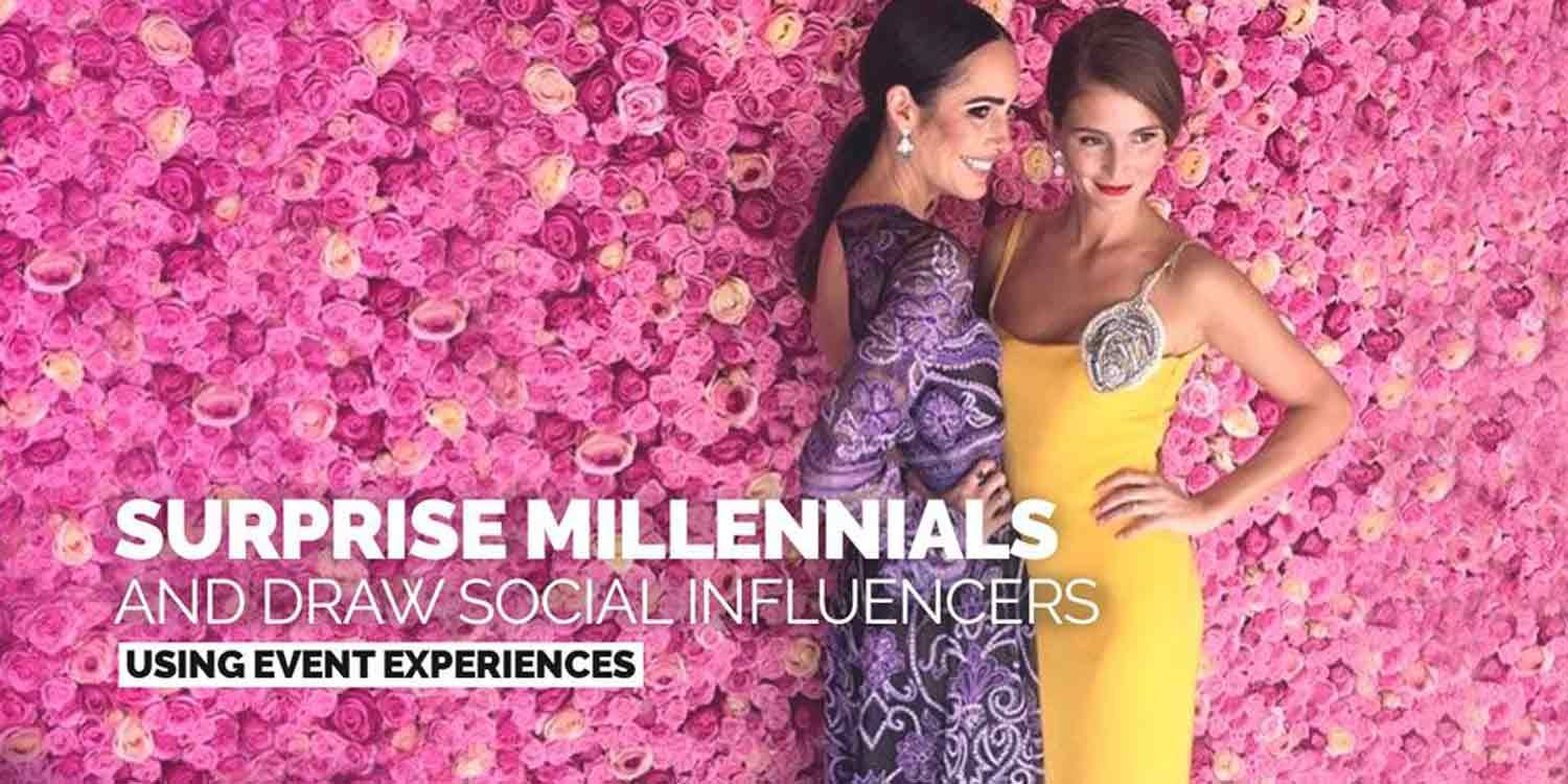 How to Surprise Millennials and Draw Social Influencers to Your Event Using Experiences