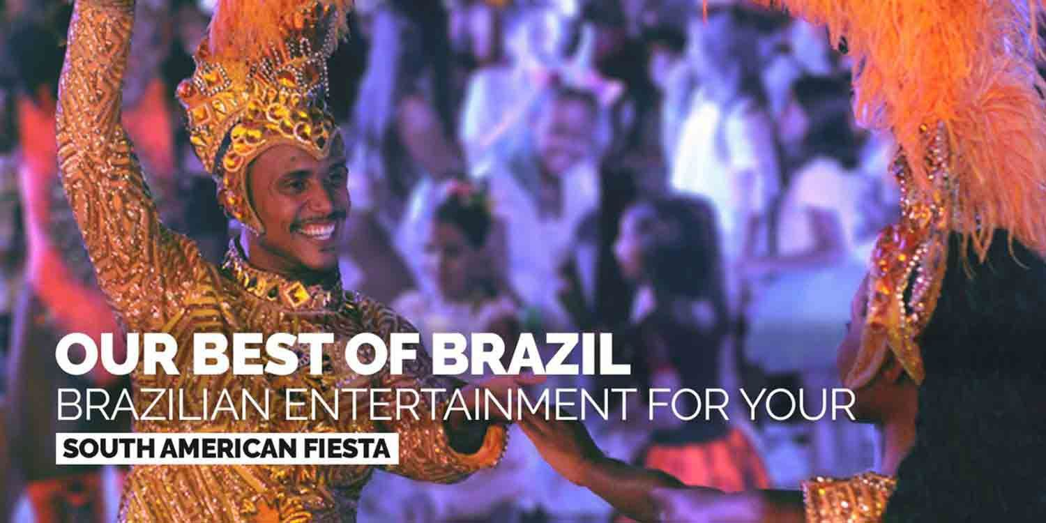 Our Best Of Brazil: Brazilian Entertainment For Your South American Fiesta