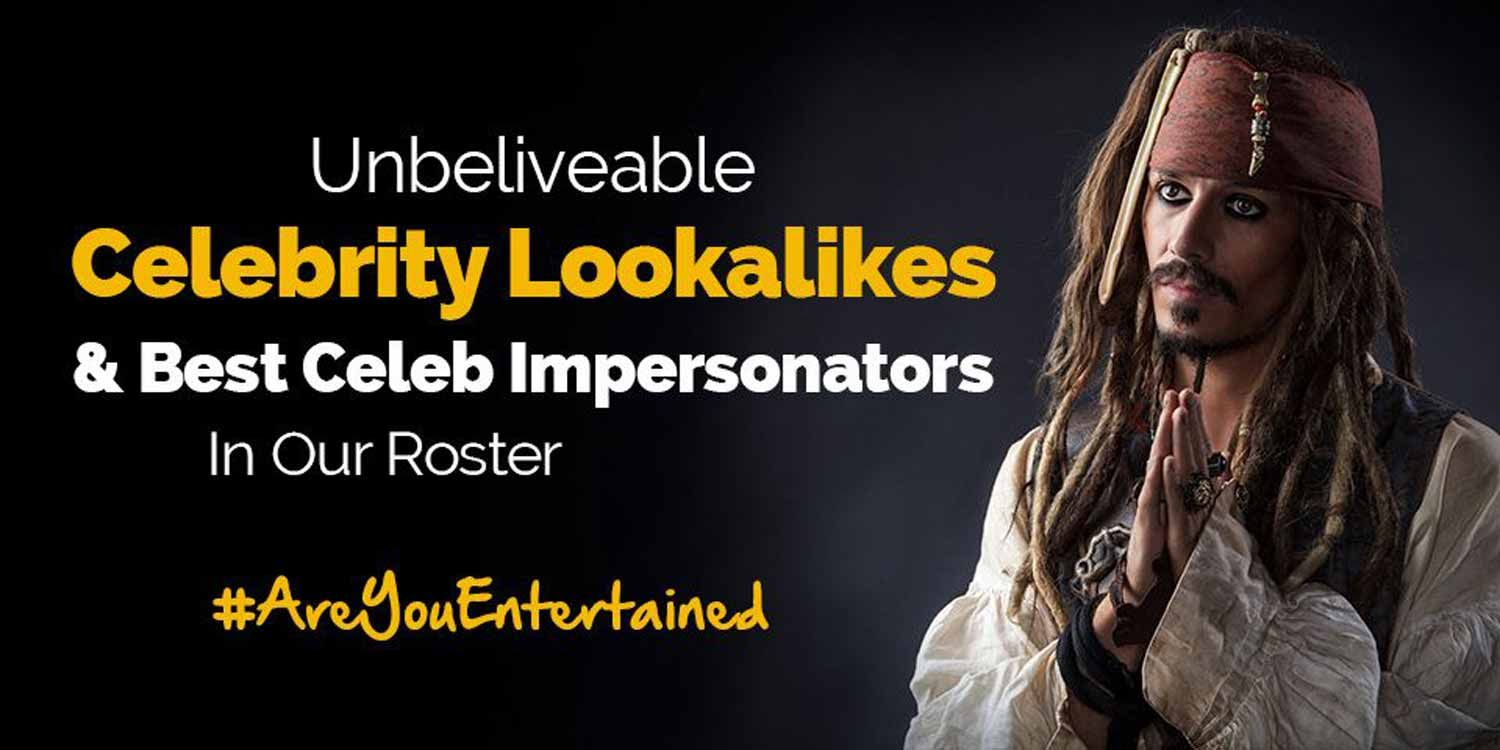 Unbelievable Celebrity Lookalikes and Best Celeb Impersonators in Our Roster