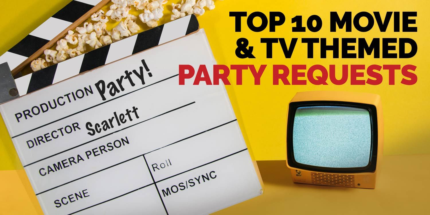 Our Top 10 Movie and TV Party Themes