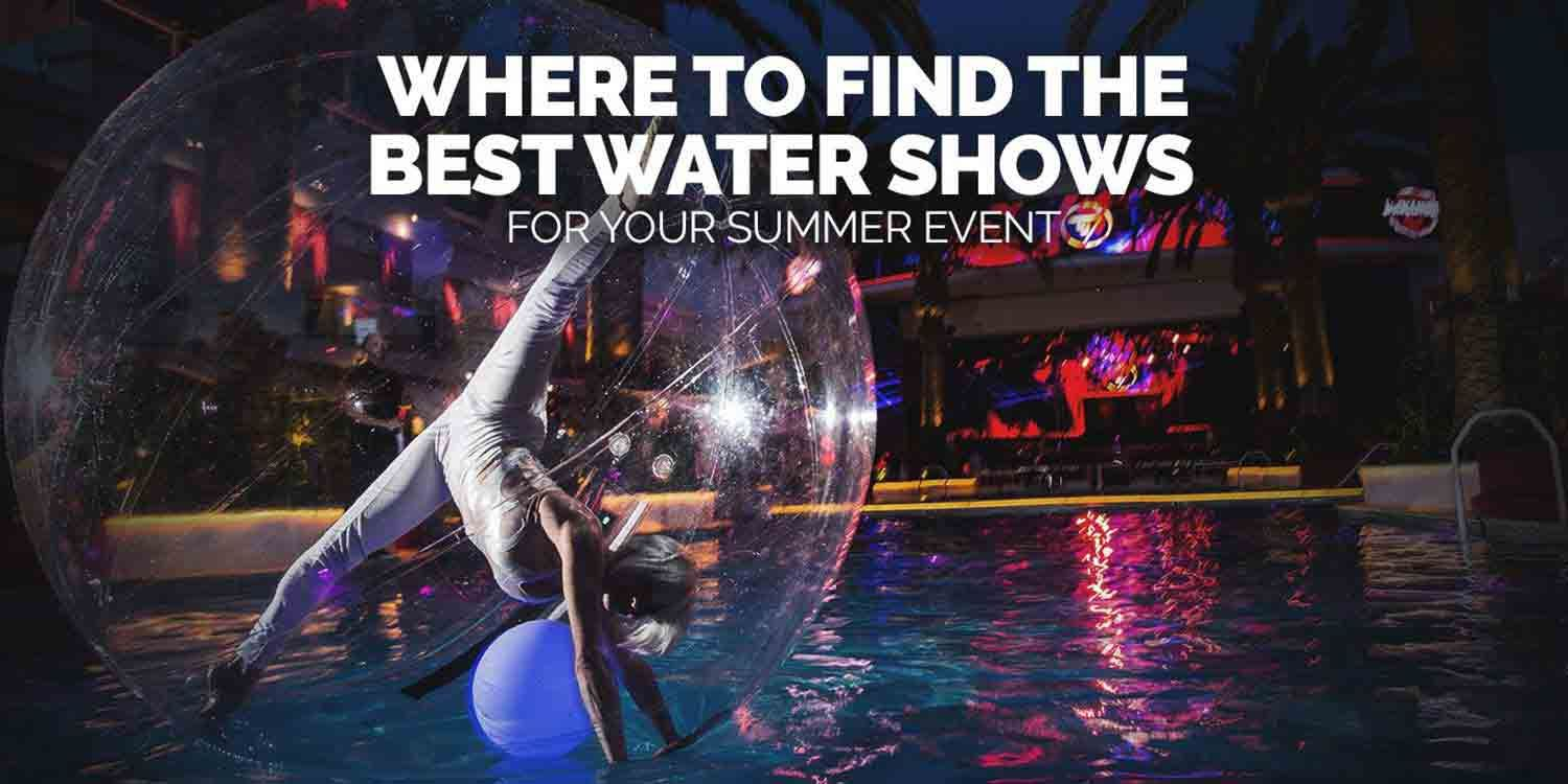 Where To Find The Best Water Shows For Your Summer Event