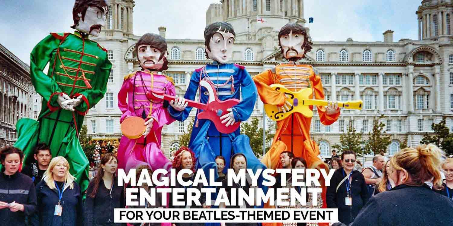 Magical Mystery Entertainment for your Beatles-Themed Event