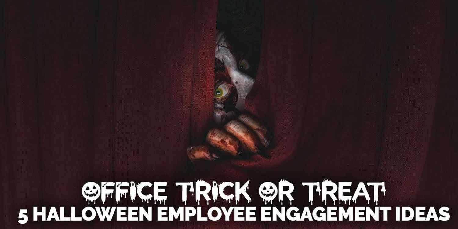 Office Trick or Treat: 5 Halloween Employee Engagement Ideas