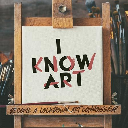 Become a Lockdown Art Connoisseur