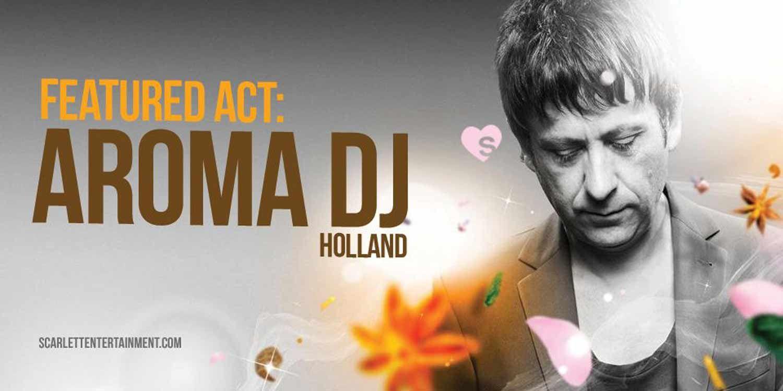 Featured Act: Holland's Aroma DJ