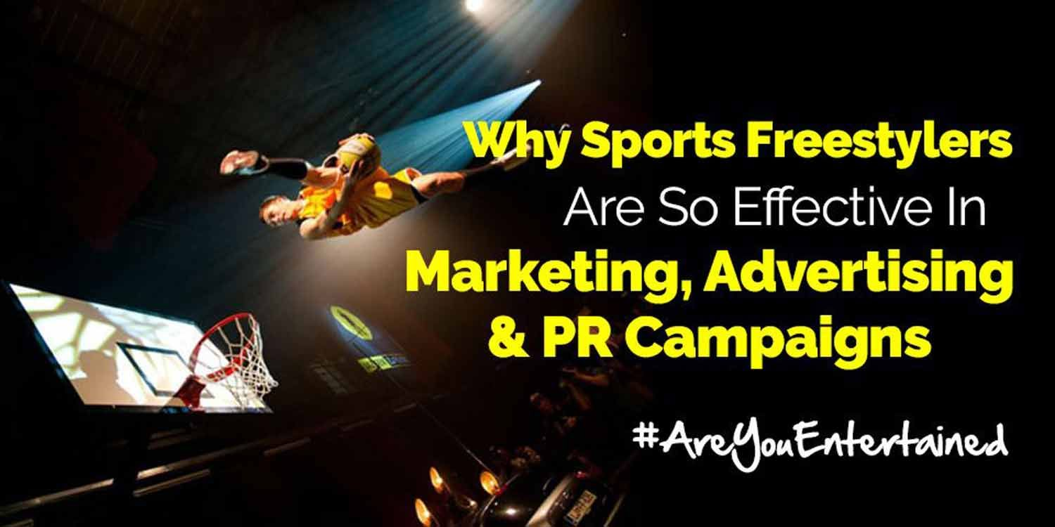 Why sports freestylers are so effective in marketing, advertising and PR campaigns