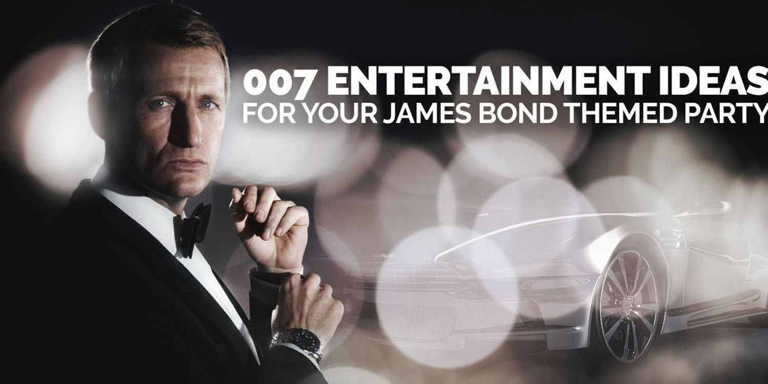 007 Entertainment Ideas for your James Bond Themed Party