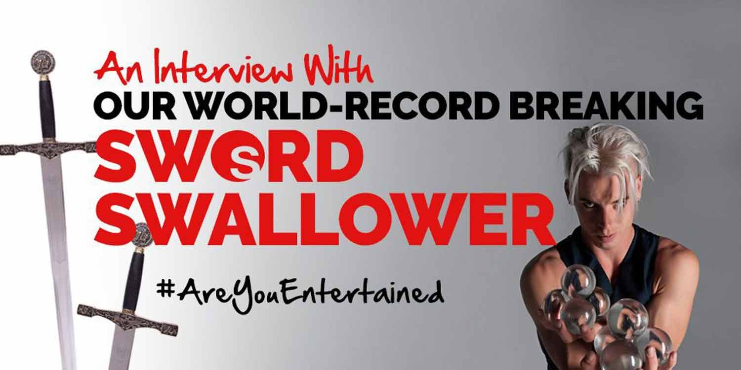 An Interview With Our World-Record Breaking Sword Swallower