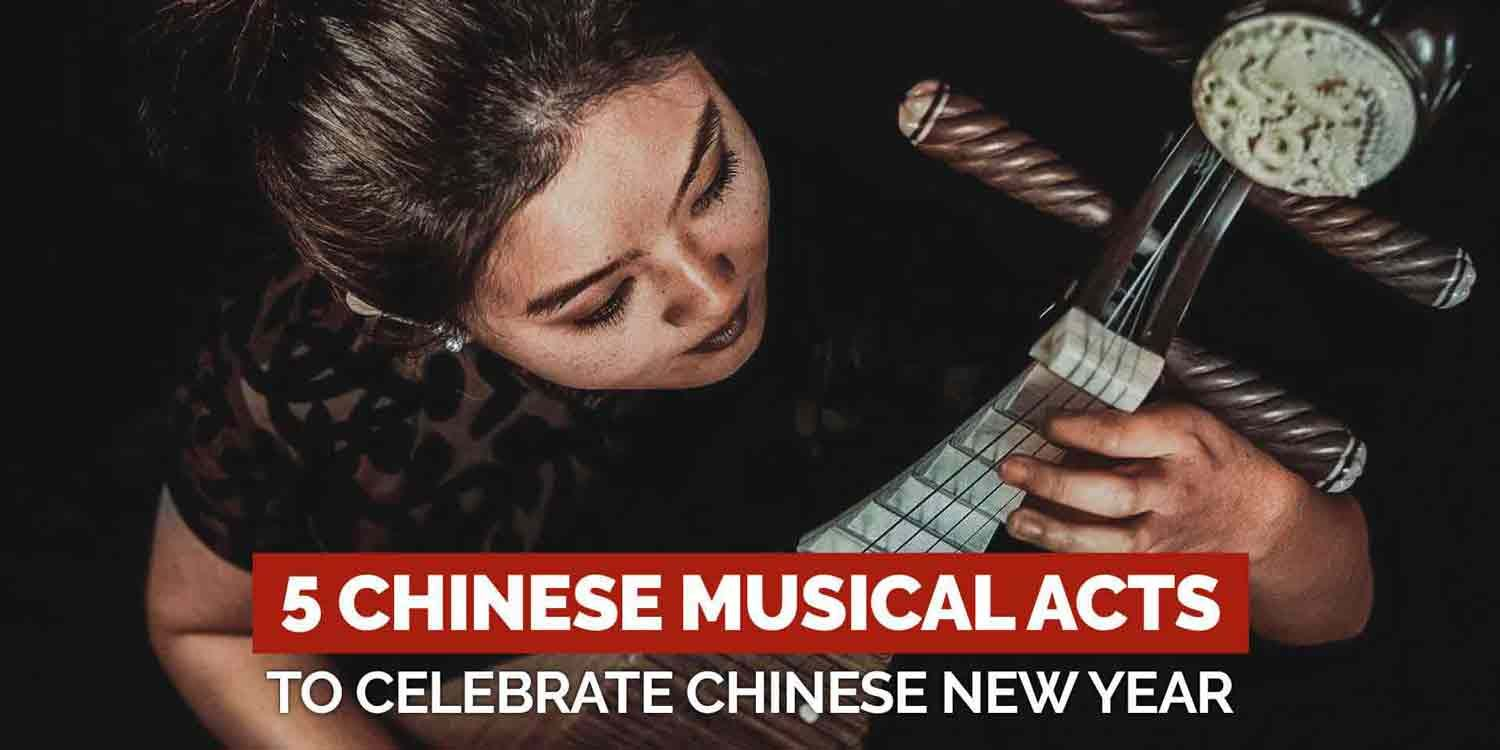 5 Chinese Musical Acts to Celebrate Chinese New Year