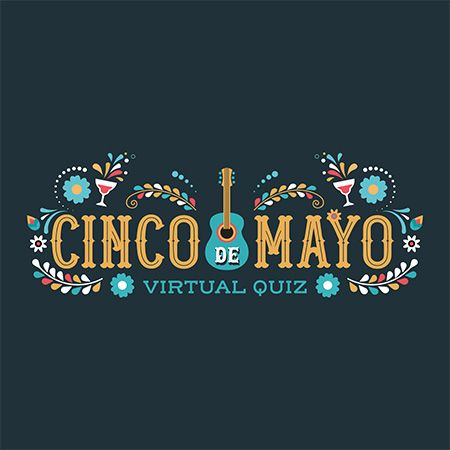 Custom Creations - Virtual Cinco De Mayo Quiz