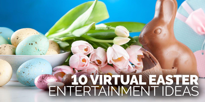 10 Virtual Easter Entertainment Ideas
