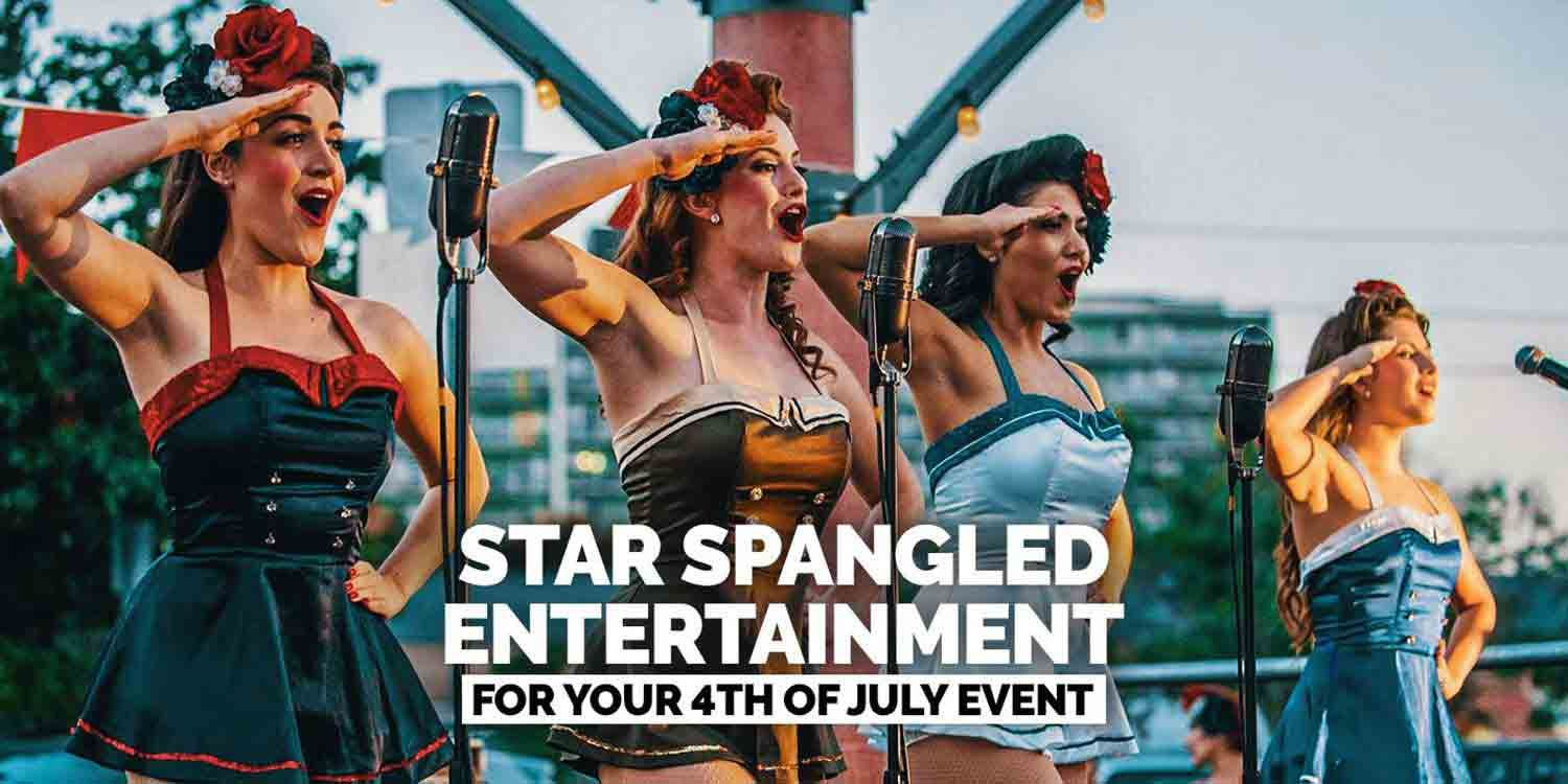 Star Spangled Entertainment for your 4th of July Event
