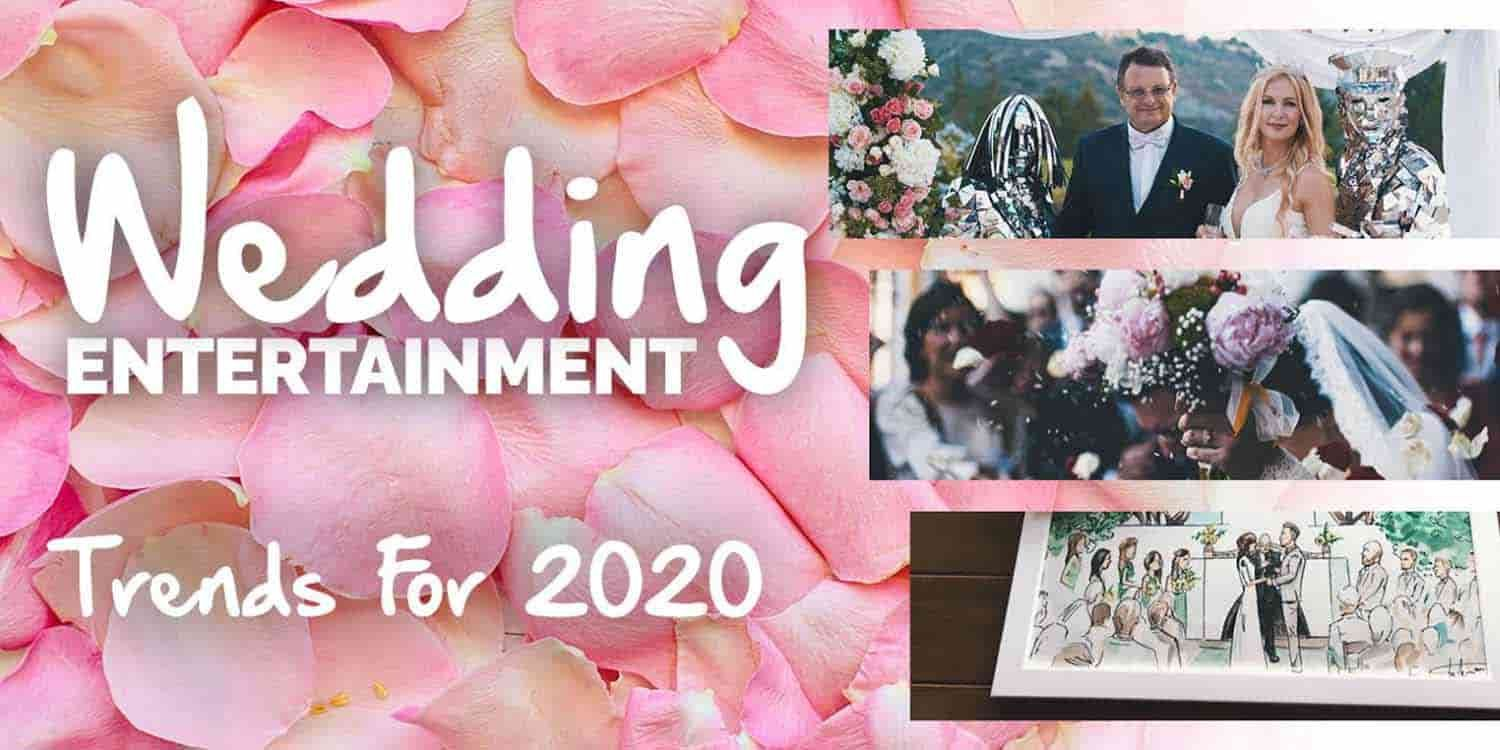 Wedding Entertainment Trends for 2020