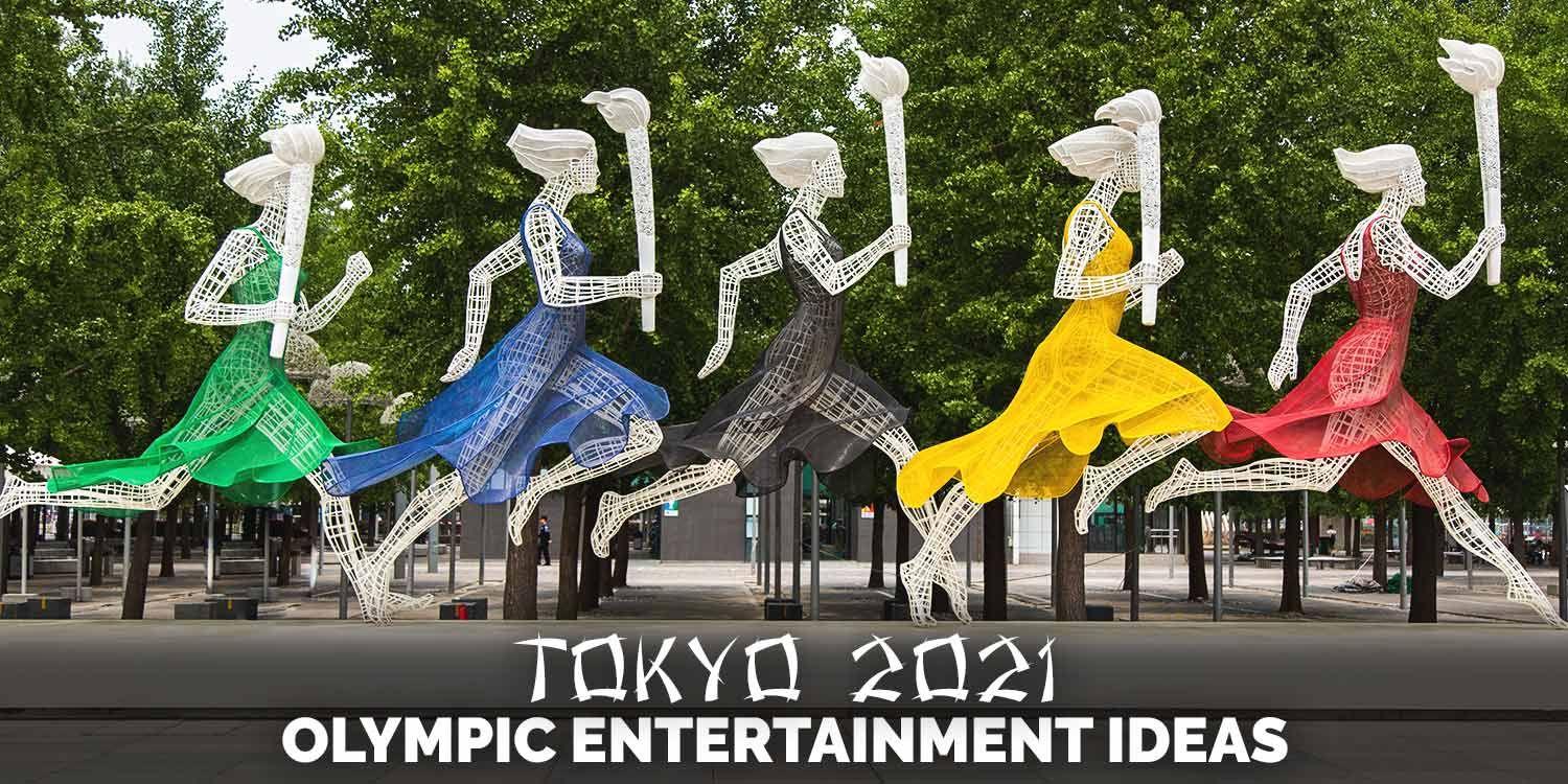Tokyo 2021: Olympic Entertainment Ideas