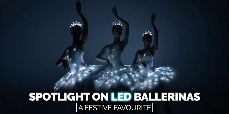 Spotlight On LED Ballerinas: A Festive Favourite