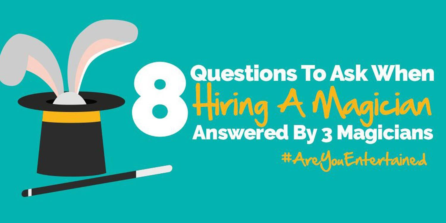 8 Questions to Ask When Hiring A Magician Answered By 3 Magicians