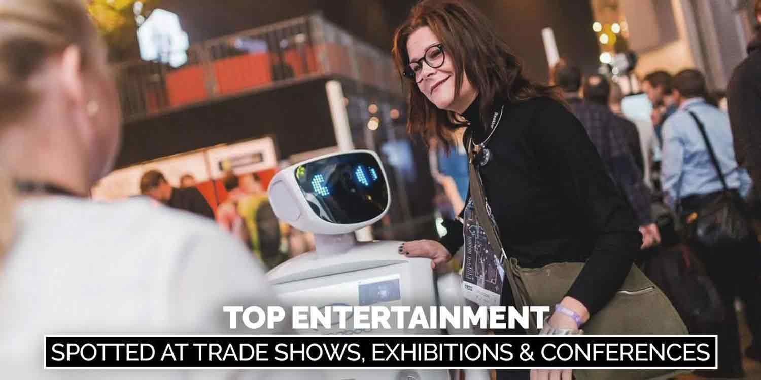 Top Entertainment Spotted at Trade Shows, Exhibitions & Conferences