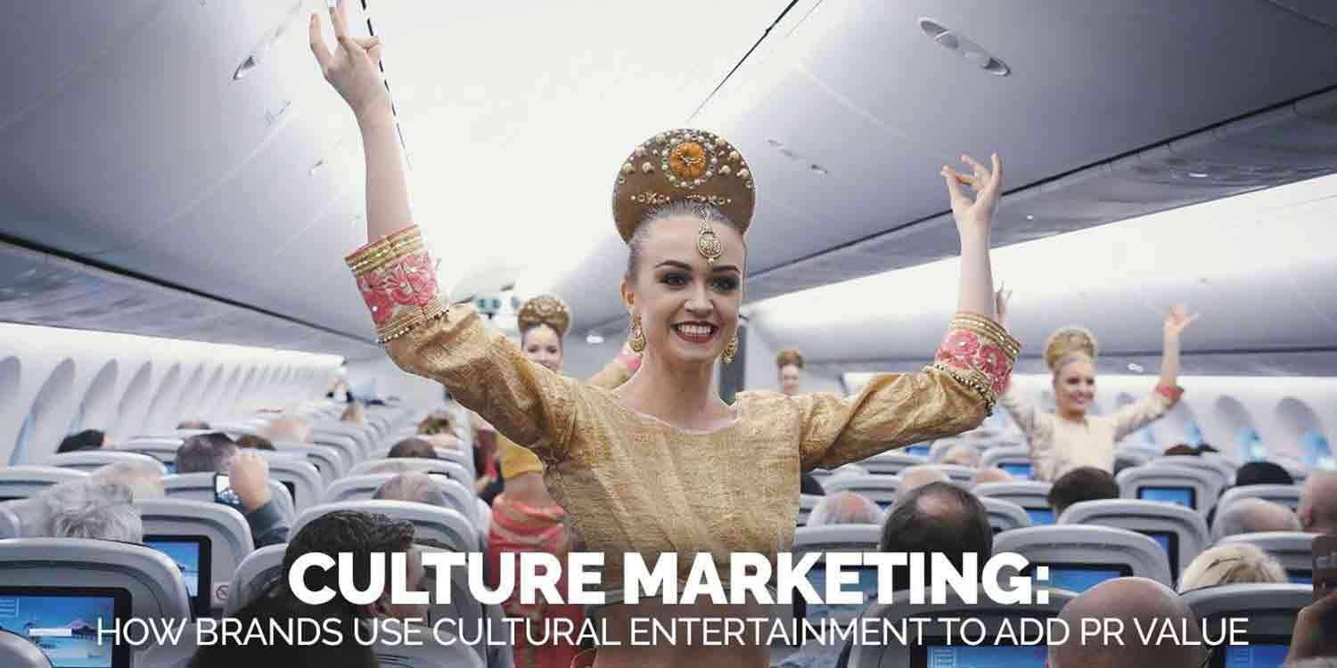 Culture Marketing: How Brands Use Cultural Entertainment to Add PR Value