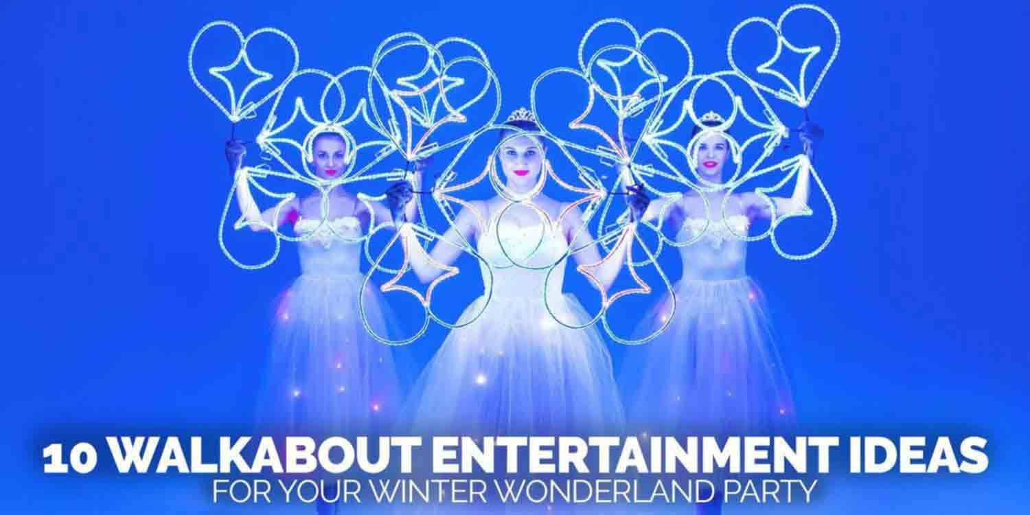 10 Walkabout Entertainment Ideas for your Winter Wonderland Party